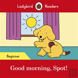 Bertrand.pt - Good Morning, Spot! - Ladybird Readers Beginner Level