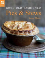 Good Old Fashioned Pies & Stews