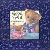 GOODNIGHT LITTLE MOUSE