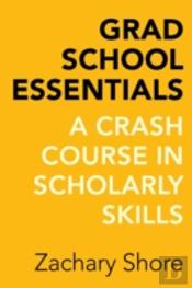 Grad School Essentials 8211 A Crash