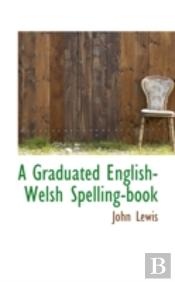 Graduated English-Welsh Spelling-Book