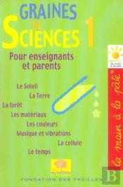 Graines De Sciences T.1