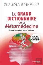 Grand Dictionnaire De La Metamedecine (Le)