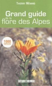 Grand Guide De La Flore Des Alpes