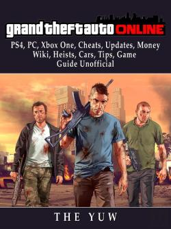 Bertrand.pt - Grand Theft Auto Online, Ps4, Pc, Xbox One, Cheats, Updates, Money, Wiki, Heists, Cars, Tips, Game Guide Unofficial