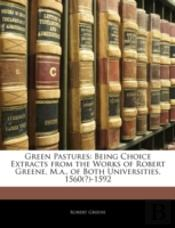 Green Pastures: Being Choice Extracts Fr