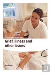 Grief, Illness And Other Issues