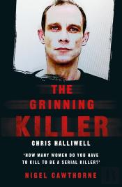 Grinning Killer: Chris Halliwell - How Many Women Do You Have To Kill To Be A Serial Killer?