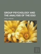 Group Psychology And The Analysis Of The