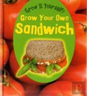 Grow You Own Sandwich