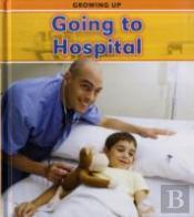 Growing Up: Going To Hospital