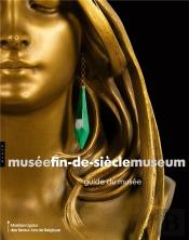 Guide Du Musee Fin De Siecle Museum Version Francaise