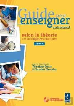 Bertrand.pt - Guide Pour Enseigner Autrement Selon La Theorie Des Intelligences Multiples Cycle 3 (+ Dvd)