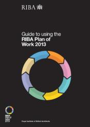 Guide To Using The Riba Plan Of Work 2013