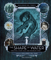Guillermo Del Toro'S The Shape Of Water The Art And Making Of