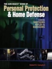 Gun Digest Book Of Personal Protection And Home Defense
