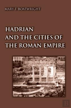Bertrand.pt - Hadrian And The Cities Of The Roman Empire