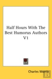 Half Hours With The Best Humorus Authors