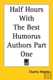 Half Hours With The Best Humorus Authors Part One