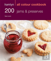 Hamlyn All Colour Cookbook 200 Jams And Preserves
