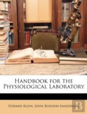 Handbook For The Physiological Laborator
