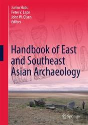 Handbook Of East And Southeast Asian Archaeology
