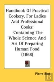 Handbook Of Practical Cookery, For Ladie