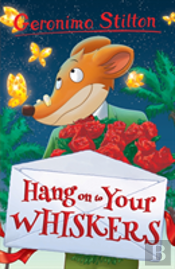 Hang Onto Your Whiskers! (Geronimo Stilton)