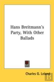 Hans Breitmann'S Party, With Other Balla
