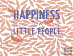 Happiness For Little People
