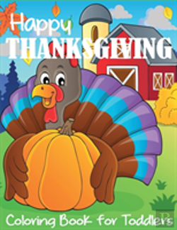 Bertrand.pt - Happy Thanksgiving Coloring Book For Toddlers