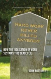 Hard Work Never Killed Anybody