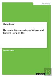 Harmonic Compensation Of Voltage And Current Using Upqc