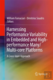 Harnessing Performance Variability In Embedded And High-Performance Many/Multi-Core Platforms