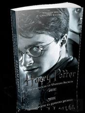 Harry Potter ; Mythologie Et Univers Secrets
