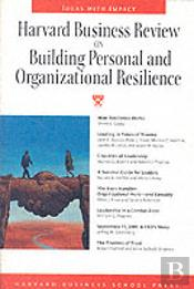 'Harvard Business Review' On Building Personal And Organizational Resilience
