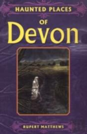Haunted Places Of Devon
