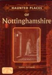 Haunted Places Of Nottinghamshire