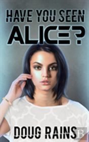 Have You Seen Alice?