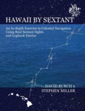 Hawaii By Sextant - An In-Depth Exercise In Celestial Navigation Using Real Sextant Sights And Logbook Entries