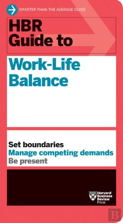 Bertrand.pt - Hbr Guide To Work-Life Balance (Hbr Guide Series)