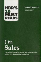 Hbr'S 10 Must Reads On Sales (With Bonus Interview Of Andris Zoltners) (Hbr'S 10 Must Reads)