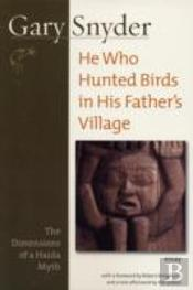 He Who Hunted Bird'S In His Father'S Village