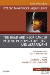 Head And Neck Cancer Patient: Perioperative Care And Assessment, An Issue Of Oral And Maxillofacial Surgery Clinics Of North America E-Book