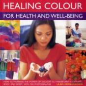 Healing Colour For Health And Well Being