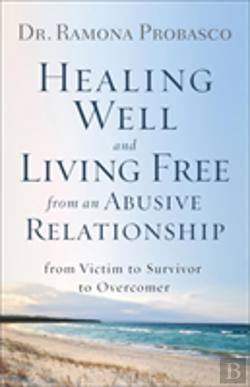 Bertrand.pt - Healing Well And Living Free From An Abusive Relationship