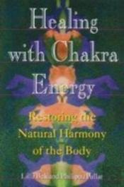 Healing With Chakra Energy