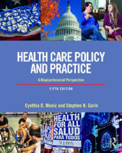 Health Care Policy And Practice 5e