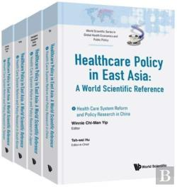 Bertrand.pt - Health Care Policy In East Asia: A World Scientific Reference (In 4 Volumes)