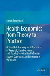 Health Economics From Theory To Practice